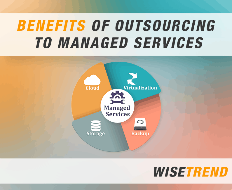 Benefits of Outsourcing to Managed Services