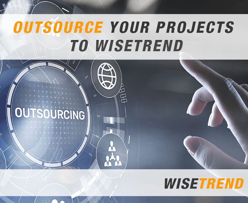 Outsource Your Projects To WiseTREND
