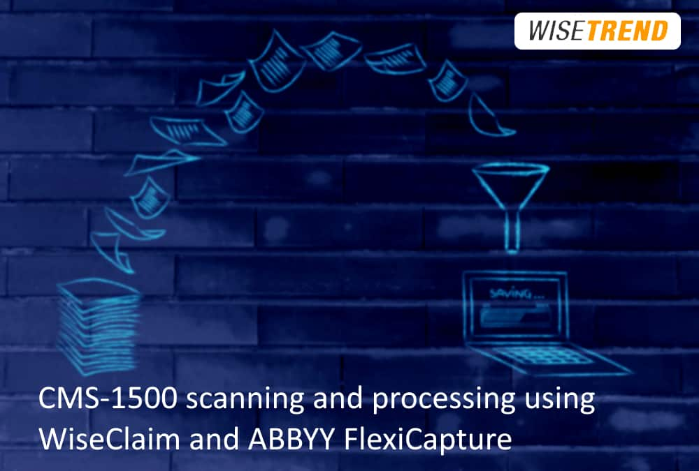 CMS-1500 scanning and processing using WiseCLAIM & ABBYY FlexiCapture