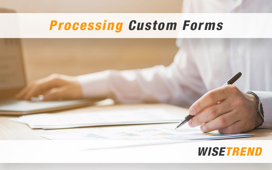 Processing Custom Forms